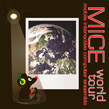 Mice - World Tour