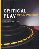 Mary Flanagan - Critical Play