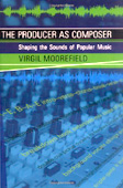 Virgil Moorefield, The Producer as Composer, Shaping the Sounds of Popular Music, The MIT Press, ISBN 0262134578
