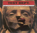 Test Dept, The Unacceptable Face Of Freedom