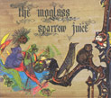 The Moglass, Sparrow Juice