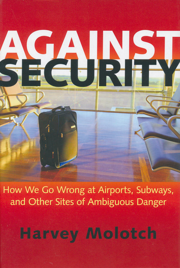harvey_molotch_against_security