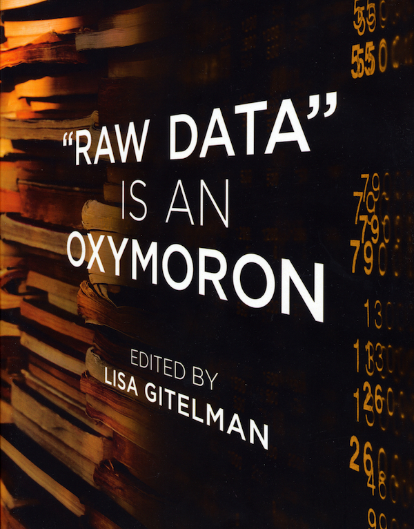 raw_data_is_an_oxymoron_lisa_gitelman