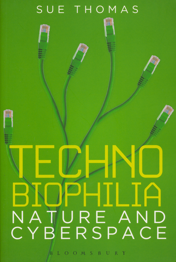 Sue-Thomas-–-Technobiophilia--Nature-and-Cyberspace