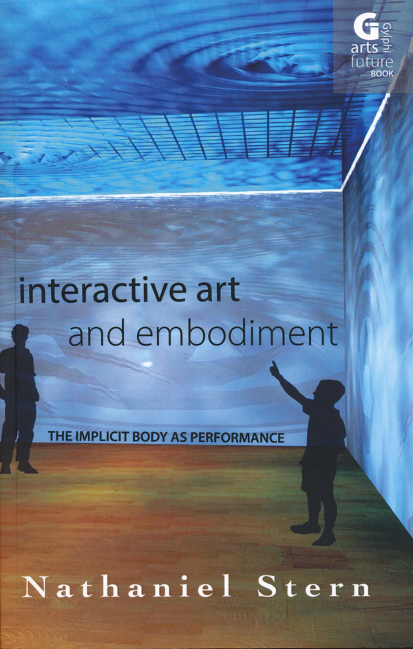 Nathaniel-Stern-–-Interactive-Art-and-Embodiment--The-Implicit-Body-as-Performance