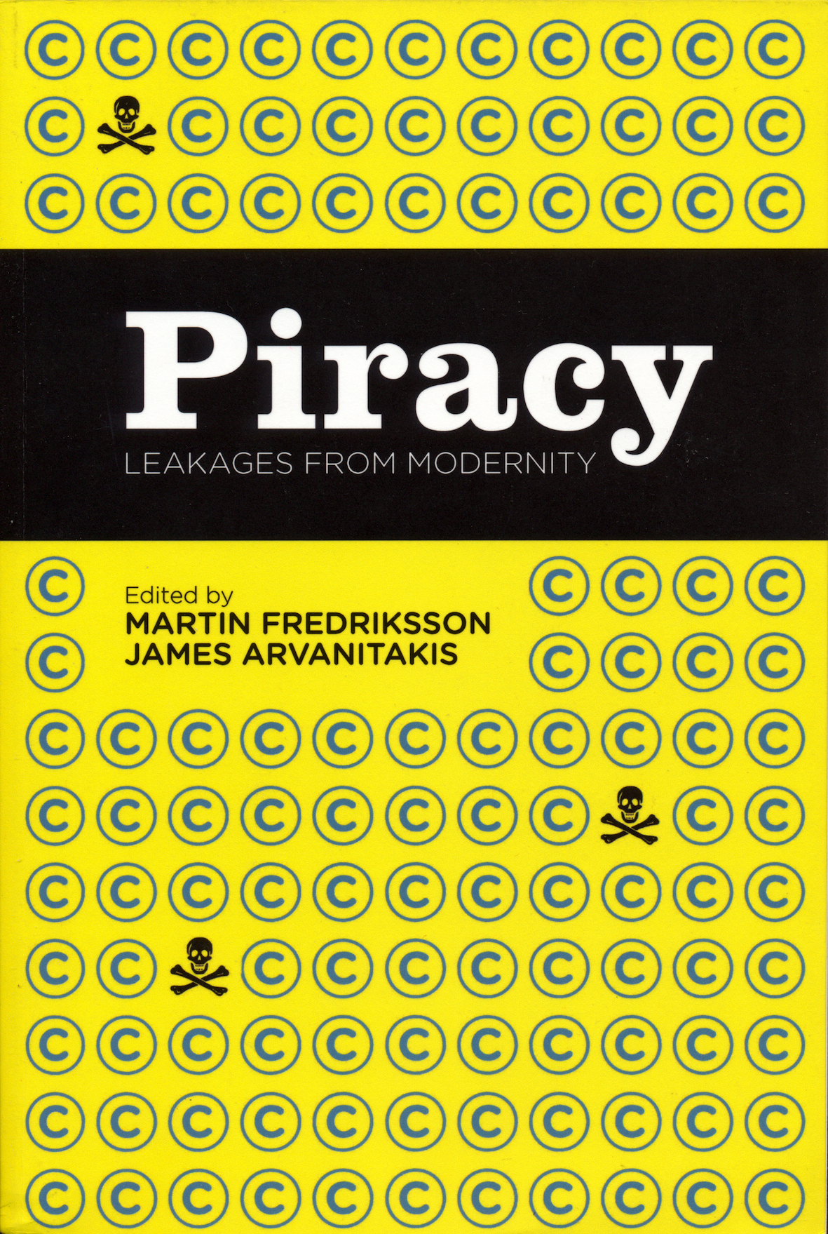 (edited by) Martin Fredriksson, James Arvanitakis Piracy- Leakages from Modernity.