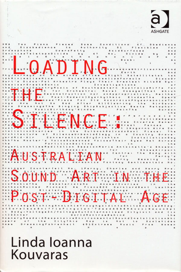 Linda-Ioanna-Kouvaras-–-Loading-the-Silence--Australian-Sound-Art-in-the-Post-Digital-Age