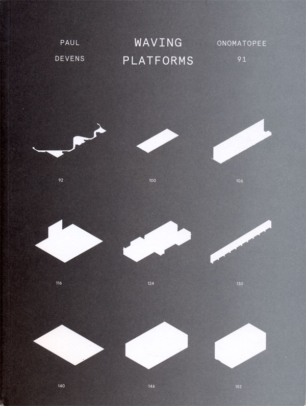 edited by Freek Lomme – Waving Platforms- Concerning the Work of Paul Devens
