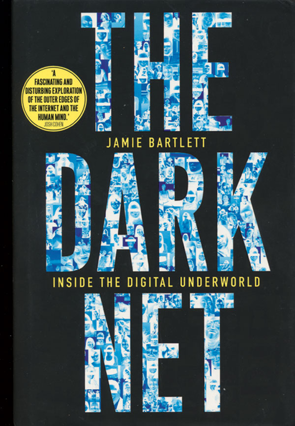 Jamie_Bartlett_the-dark_net_inside_the_digital_underground