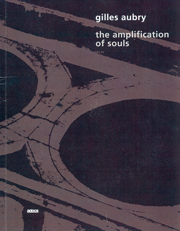 Gilles_Aubry_Kathrin_Wildner_The_Amplification_of_Souls_adocs_publishing