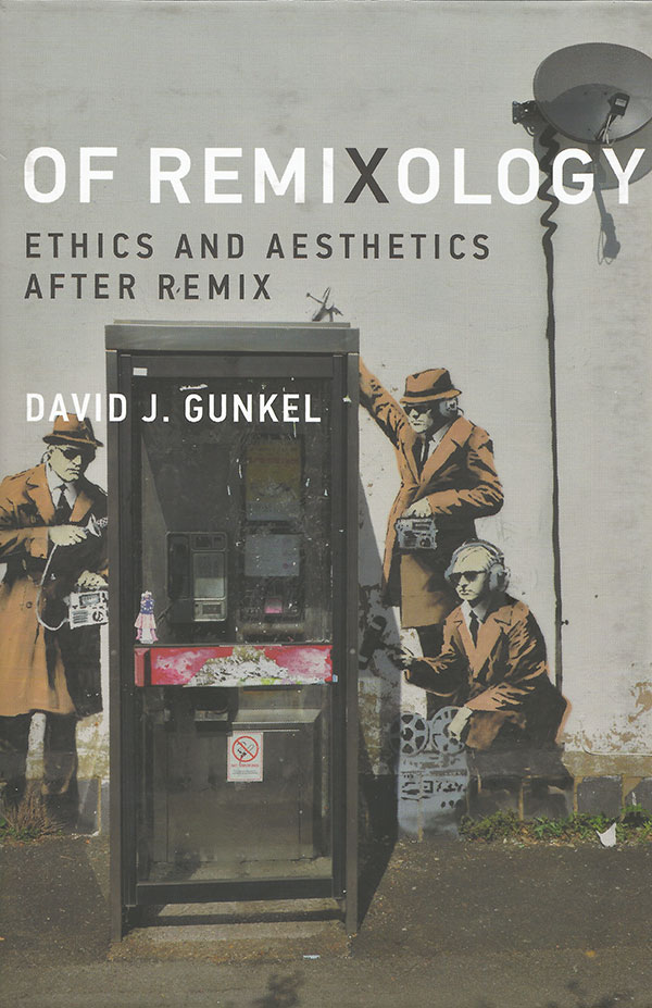 David J. Gunkel –  Of Remixology