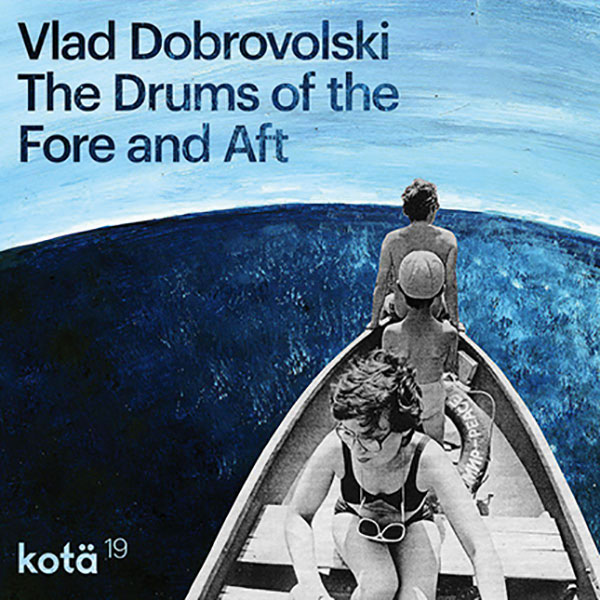 vlad-dobrovolski-the-drums-of-the-fore-and-aft