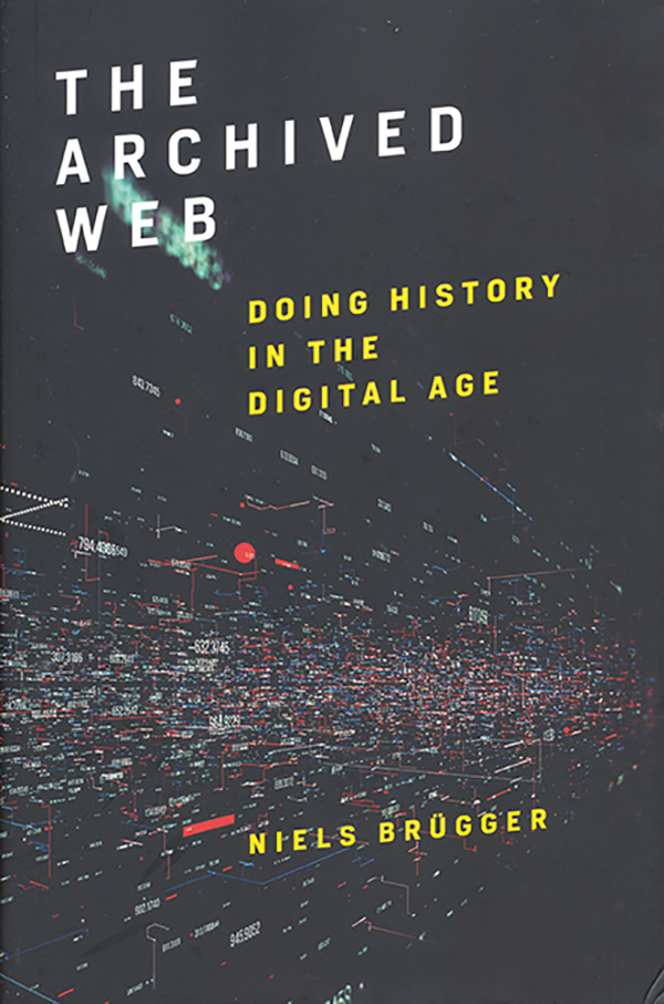 niels-bru%cc%88gger-the-archived-web-doing-history-in-the-digital-age
