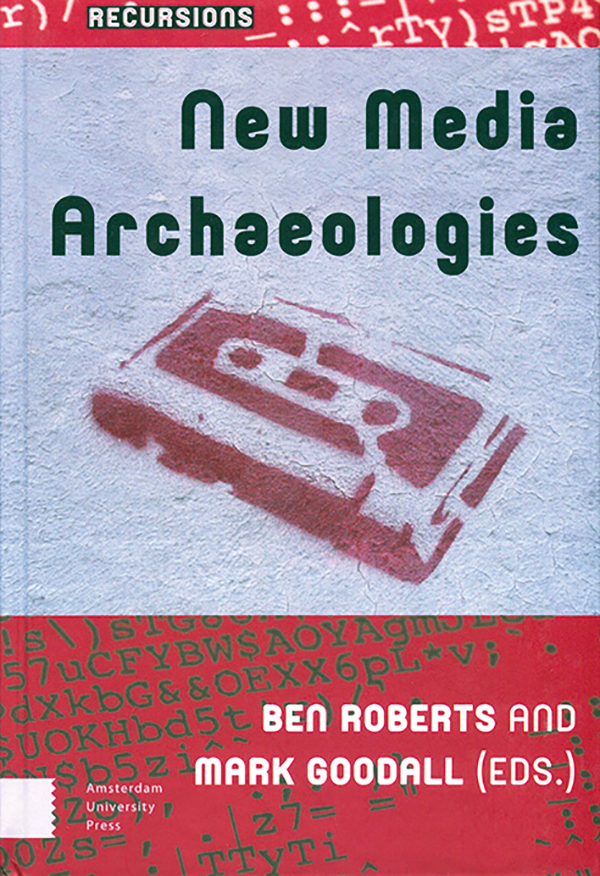edited-by-ben-roberts-mark-goodall-new-media-archaeologies-amsterdam-university-pressok
