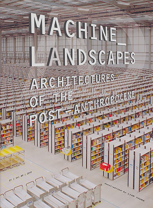 edited-by-liam-young-machine-landscapes-architectures-of-the-post-anthropoceneok