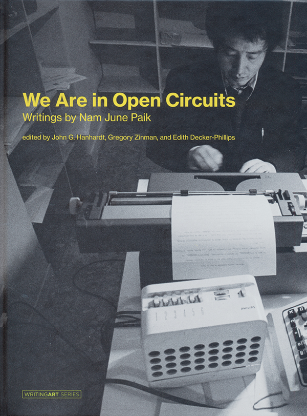 edited-by-john-g-hanhardt-gregory-zinman-and-edith-decker-phillips-we-are-in-open-circuits_writings-by-nam-june-paik-ok