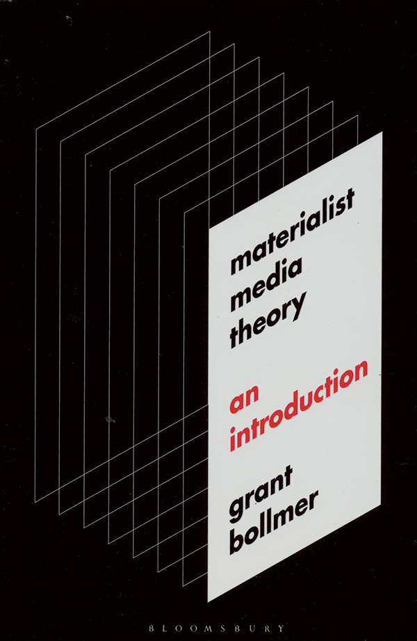 grant-bollmer-materialist-media-theory-an-introductionok