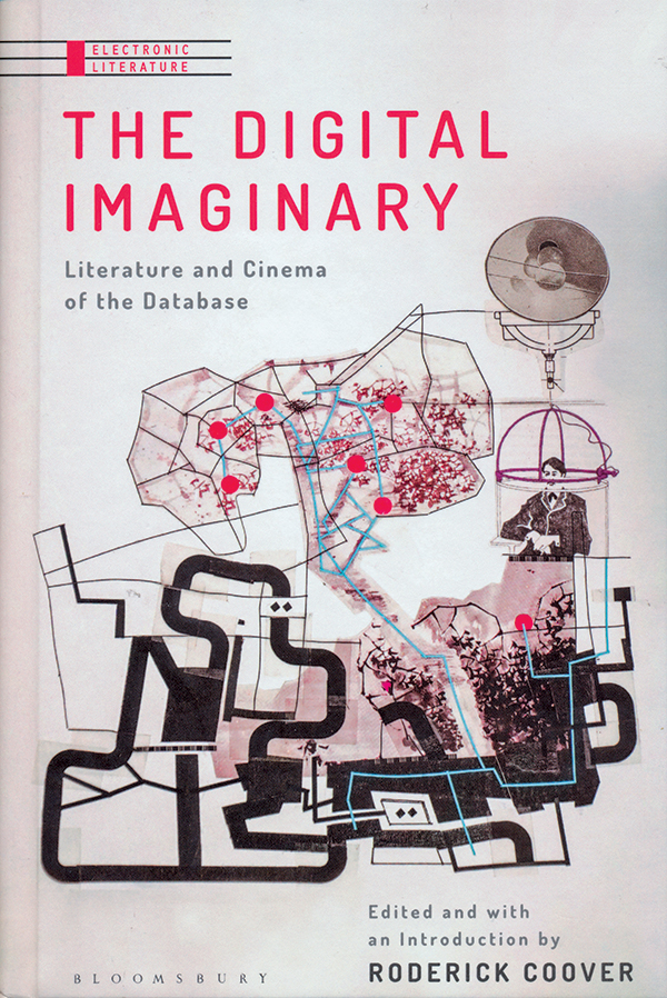 edited-by-roderick-coover-the-digital-imaginary-literature-and-cinema-of-the-databaseok