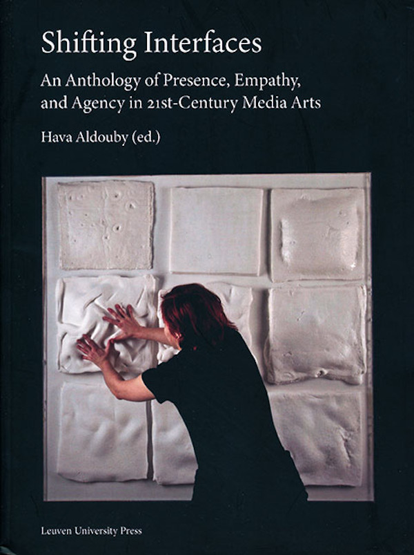 edited-by-hava-aldouby-shifting-interfaces-an-anthology-of-presence-empathy-and-agency-in-21st-century-media-arts-ok